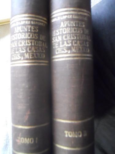 apuntes historicos de san cristobal de las casas 2 tomos