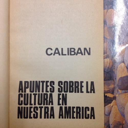 apuntes sobre la cultura en nuestra américa. caliban.