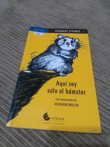 aqui soy solo el hamster