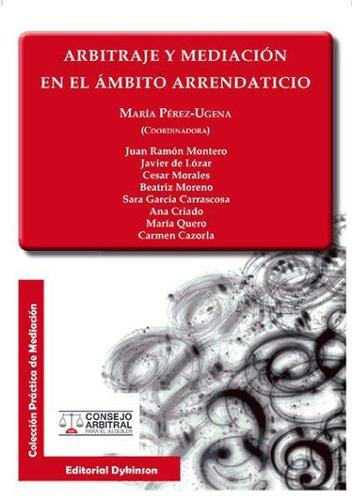 arbitraje y mediaci¿n en el ¿mbito arrendaticio(libro arrend
