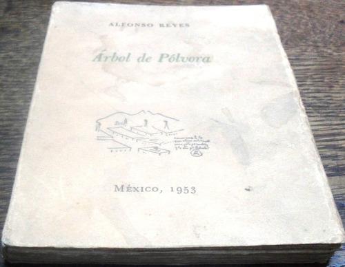árbol de pólvora - alfonso reyes - relatos - 1º edición 1953