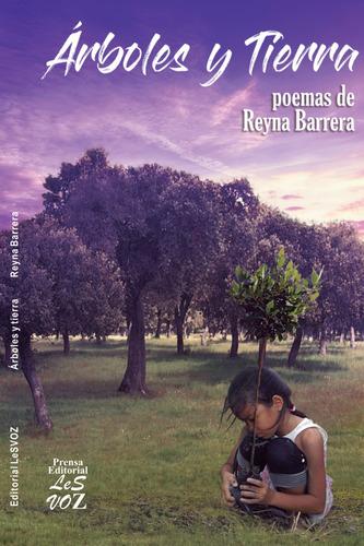 árboles y tierra, de reyna barrera