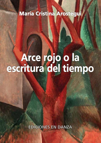 arce rojo o la escritura del tiempo - ma.cristina arostegui