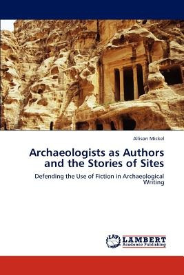 archaeologists as authors and the stories of si envío gratis