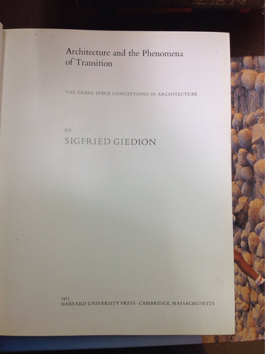 architecture and the phenomena of transition. sigfried g.