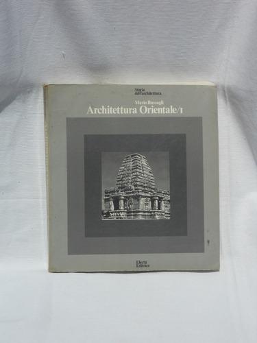 architettura orientale /1. mario bussagli. electra editrice.