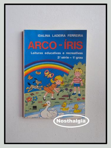 arco-íris - leituras educativas - 3. série - 1.grau - f(160)