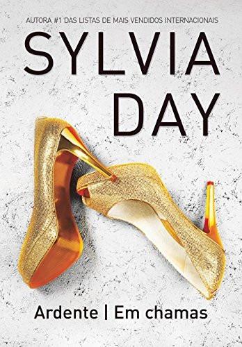 ardente em chamas livro sylvia day - frete 12 reais