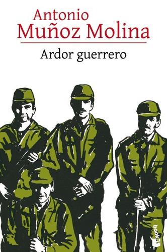 ardor guerrero(libro novela y narrativa)
