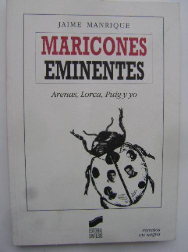 arenas, lorca, puig y yo / jaime manrique