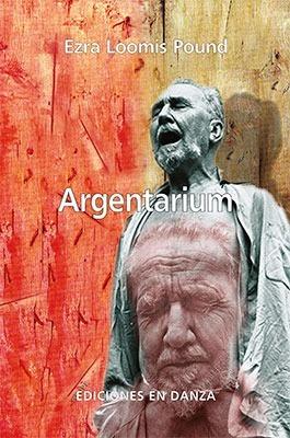 argentarium  - pound, ezra loomis - ediciones en danza