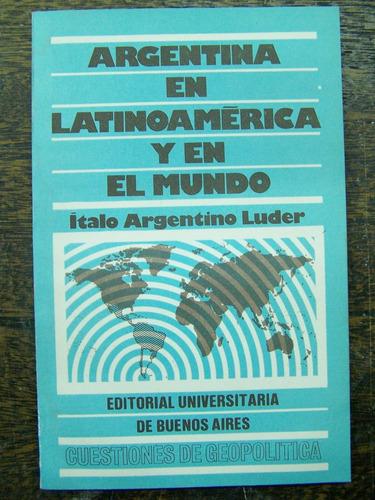 argentina en latinoamerica y en el mundo * italo a. luder *