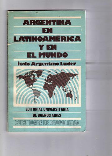 argentina en latinoamérica y en el mundo. ítalo a. luder