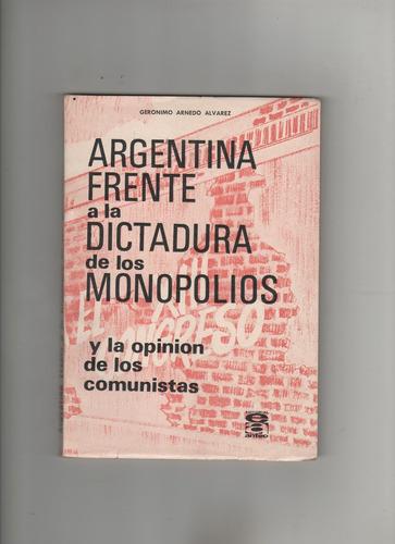 argentina frente a la dictadura de los monopolios