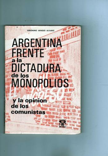 argentina frente a ladictadura de los monopolios  g  alvarez