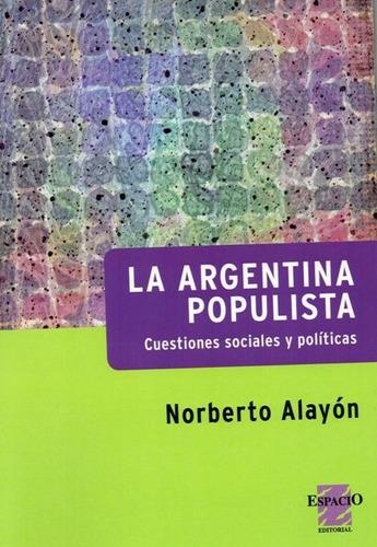 argentina populista. norberto alayón (es)