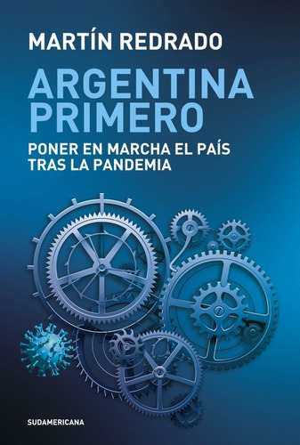 argentina primero - martin redrado - sudamericana - libro
