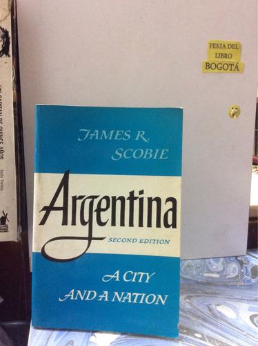 argentina una ciudad y una nación. james scobie. en inglés