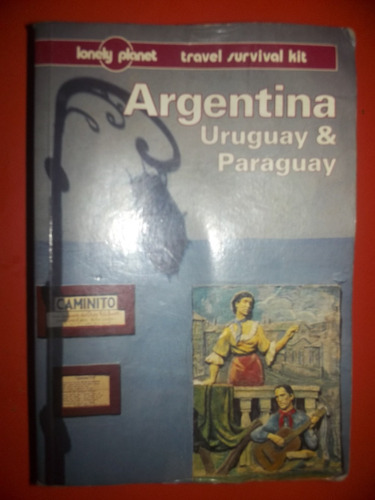 argentina, uruguay & paraguay ¿ lonely planet 1996