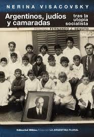 argentinos, judíos y camaradas - nerina visakovsky