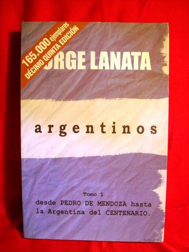 argentinos tomo i jorge lanata editorial b buenos aires 2003