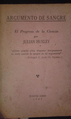 argumento de sangre. el progreso de la ciencia por j. huxley