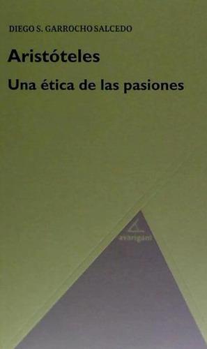 aristóteles : una ética de las pasiones(libro filosofía)
