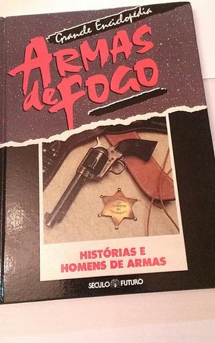 armas de fogo - historias e homens de armas