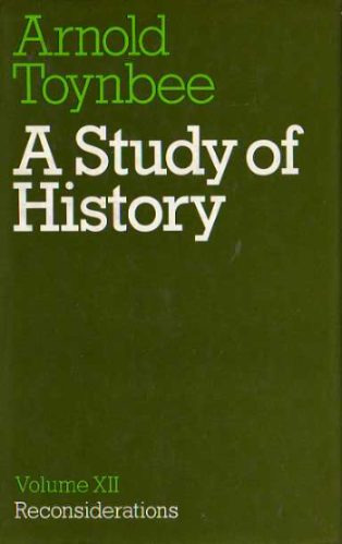 arnold toynbee - a study of history -vol xii reconsideration