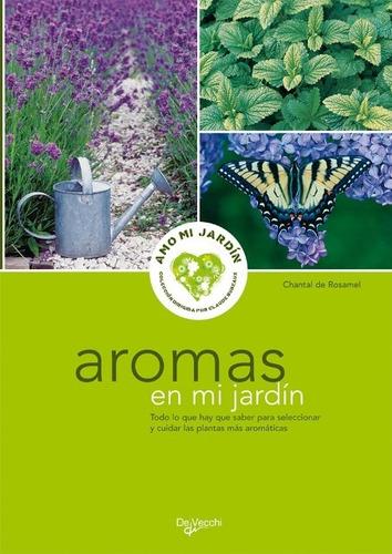 aromas en mi jardín, chantal de rosamel, vecchi