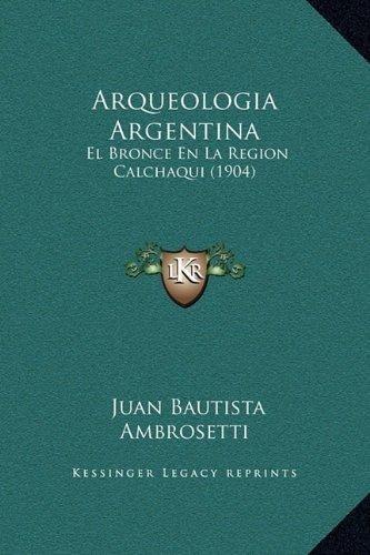 arqueologia argentina : juan bautista ambrosetti