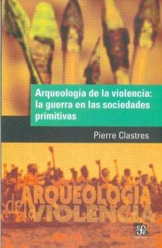 arqueología de la violencia, pierre clastres, ed. fce
