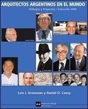 arquitectos argentinos en el mundo.grossman, casoy impécable