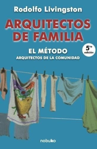 arquitectos de familia. el metodo, livingston, r., ed nobuko