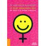 La Mujer Sexualmente Feliz. Del Mito A La Verdad Cientifica