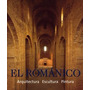El Románico Arquitectura, Escultura, Pintura Hf Ullmann Arte