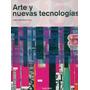 Arte Y Nuevas Tecnologias - Mark Tribe Reena Jana - Taschen