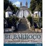 El Barroco Arquitectura, Escultura, Pintura Hf Ullmann Arte