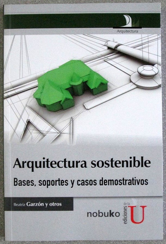 arquitectura sostenible / beatriz garzón / edic u