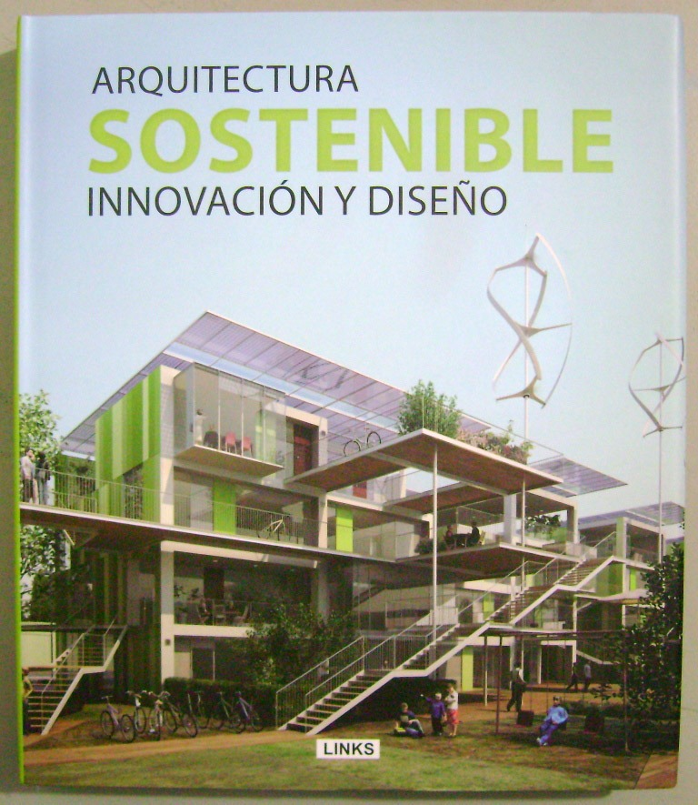 Arquitectura sostenible innovaci n y dise o links for Arquitectura y diseno