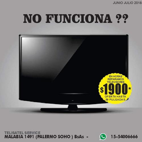 arreglo service reparacion de lcd y smart tv por $1900*pesos