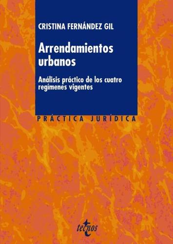 arrendamientos urbanos: análisis práctico de los cuatro regí
