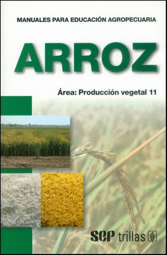 arroz - producción vegetal / f. a. o / editorial trillas