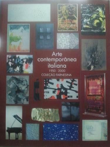 arte contemporânea italiana 1950-2000 coleção farnesina