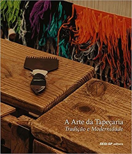 arte da tapecaria, a - tradicao e modernidade