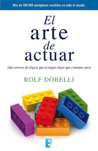 arte de actuar / rolf dobelli (envíos)