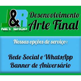 Arte Final Para Rede Social, Whatsapp, Banner De Aniversário