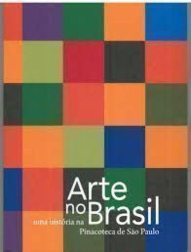 Resultado de imagem para Arte no Brasil: uma história na pinacoteca de São Paulo