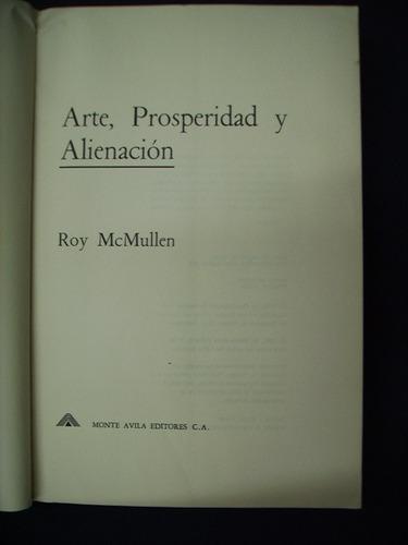 arte, prosperidad y alienación - roy mc mullen