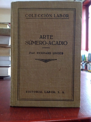 arte sumero - acadio - eckhard unoer